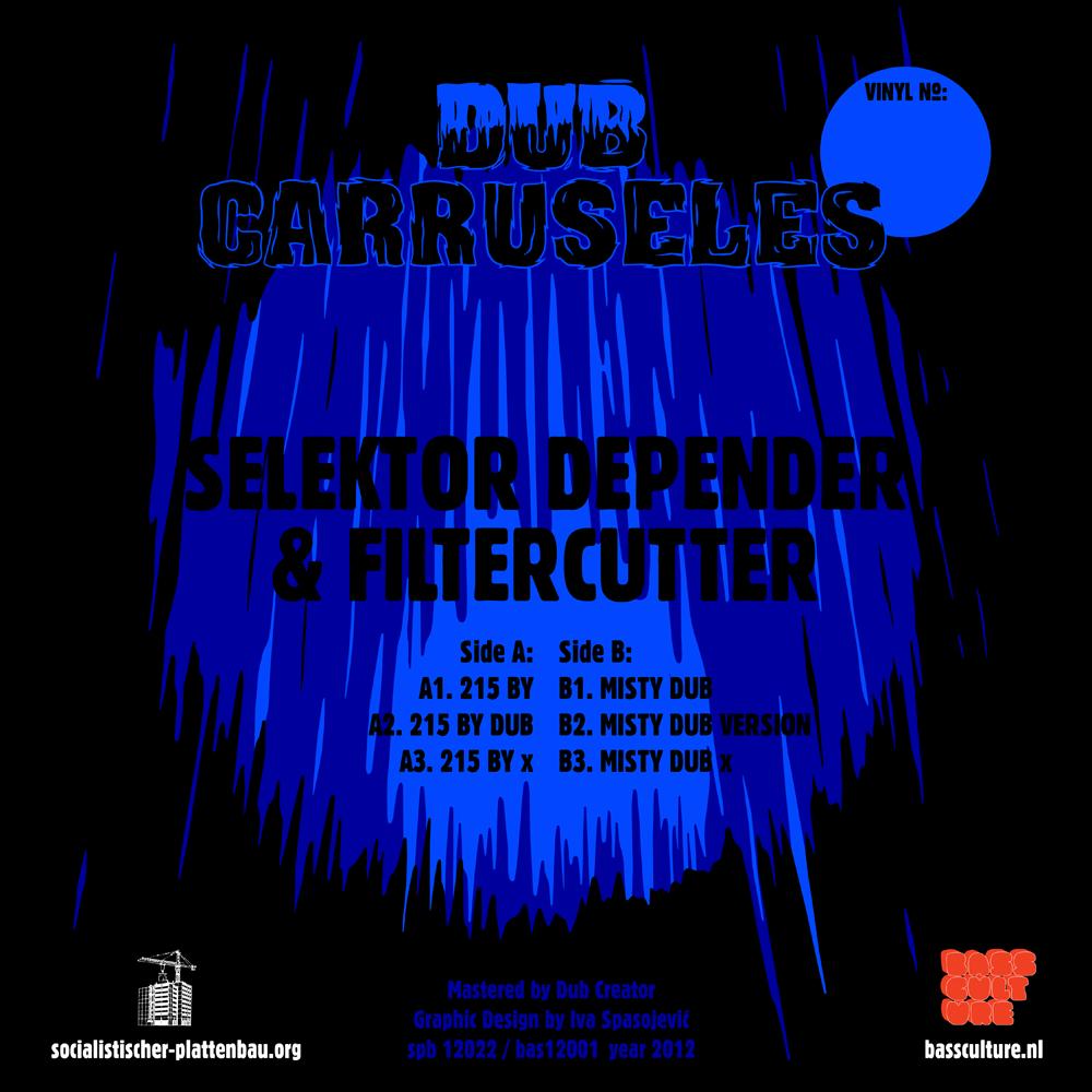 Dub Carruseles: Selektor Depender & Filtercutter