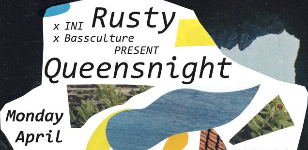 RUSTY QUEEN'S NIGHT BY INI & BASSCULTURE