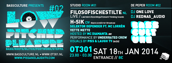 Low Pitched Pleasure Amsterdam Bassculture OT301 trap bass glitchhop juke footwork grime FilosofischeSilte